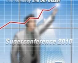 Dan Kennedy & Bill Glazer – Unedited Superconference 2010 http://Glukom.com
