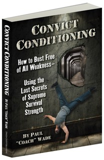 Paul Wade - Convict Conditioning  http://Glukom.com