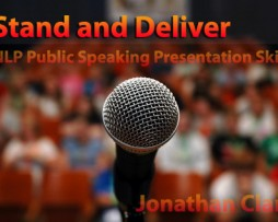 Jonathan Clark – Stand and Deliver: NLP Public Speaking Presentation Skills