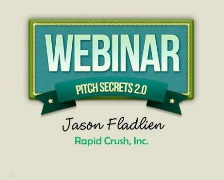 Jason Fladlien – Webinar Pitch Secrets v2.0 http://Glukom.com