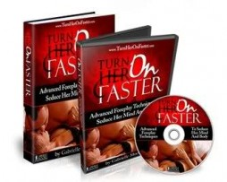 Gabrielle Moore - Turn Her On Faster: Advanced Foreplay Techniques To Seduce Her