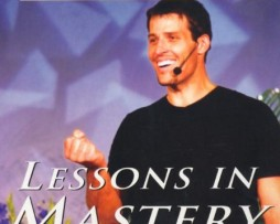 Anthony Robbins - Lessons in Mastery