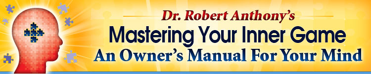 Dr. Robert Anthony - Mastering Your Inner Game: An Owner's Manual For Your Mind