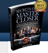 Mike Kaplan – Secrets of a Master Closer