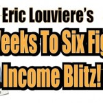 Eric Louviere Coaching – Six Weeks to Six Figures Income Blitz !