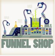 Jeff Schechter – The Funnel Shop Vault