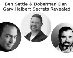 Ben Settle - Doberman Dan - Gary Halbert Secrets Revealed