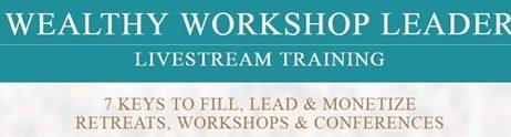 7 Keys to fill, Lead & Monetize Retreats, Workshops & Conferences